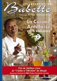 le meilleur de la cuisine antillaise les recettes de babette cuisine antillaise les recettes et la cuisine