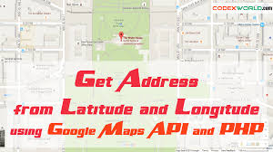 Google Maps Url Parameters Get Address From Latitude And Longitude Using Google Maps Api And