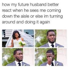 I Love My Man Memes - when you re ready to tie the knot