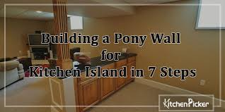 how to build a kitchen island using wall cabinets how to build a pony wall for kitchen island in 7 steps