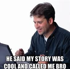 Cool Story Meme - new post cool story bro 25 pics kill the hydra