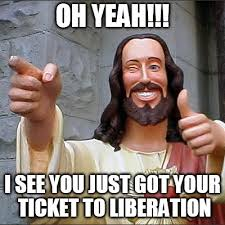 Hilarious Memes 2013 - liberation 2013 meme jesus happy that you just bought your