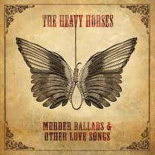 murder ballads other songs the heavy horses