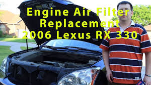 lexus rx330 in cambodia how to change the engine air filter on a lexus rx 330 2006 youtube