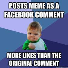 Facebook Comment Memes - posts meme as a facebook comment more likes than the original