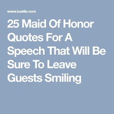 wedding quotes speech 25 quotes for your of honor speech honor quotes and