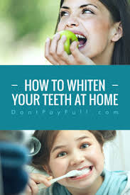 Best Way To Whiten Teeth At Home To Whiten Your Teeth At Home