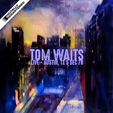 live in austin tx 5 dec 78 remastered by tom waits on spotify