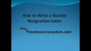 how to write a teacher resignation letter youtube