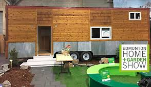 home and design show edmonton edmonton home garden show is the place to see a tiny home up close