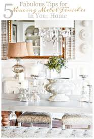 5 fabulous tips for mixings metals in your home stonegable
