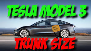 tesla model 3 trunk size youtube