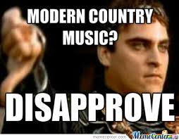 Music Memes Funny - disapproval of modern country music by oldsaxhleel meme center