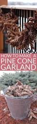 best 25 pinecone garland ideas on pinterest pinecone crafts
