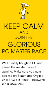 25 best memes about glorious pc master race glorious pc master
