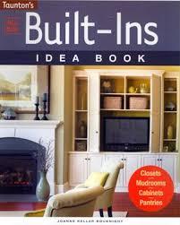 home design idea books all new built ins idea book closets mudrooms cabinets pantries
