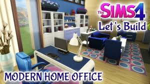 sims 4 let u0027s build modern home office youtube