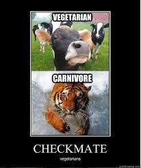 Memes Vegetarian - vegetarian carnivore checkmate vegetarians quickmeme