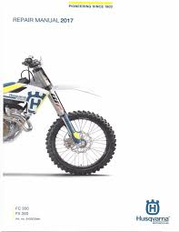 husqvarna workshop service manual 2017 fc 350 u0026 fx 350 u2022 25 00