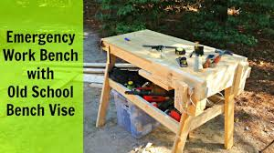 emergency work bench with old bench vise youtube