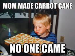 No Cake Meme - no one came funny happy birthday meme