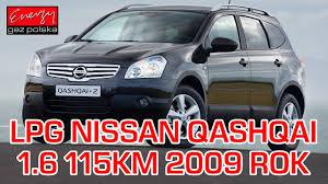 nissan qashqai jaki silnik montaż lpg nissan qashqai z 1 6 115km 2009r w energy gaz polska na