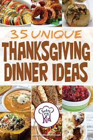 35 unique thanksgiving dinner ideas to delight