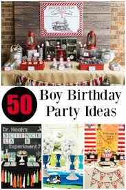 birthday party ideas for boys boy birthday party ideas boy birthday birthday party ideas and