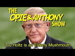 Lou Holtz Memes - opie anthony lou holtz is an elderly mushmouth 10 12 10 youtube