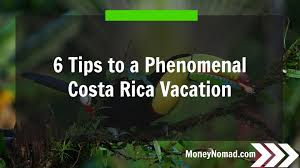 how to plan a costa rica vacation 6 tips to make it phenomenal