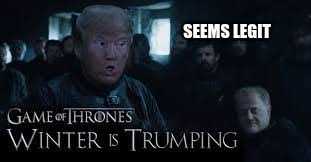 Winter Is Coming Meme Maker - image tagged in donald trump winter is coming game of thrones