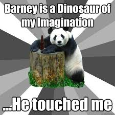 Barney The Dinosaur Meme - barney is a dinosaur of my imagination he touched me pickup