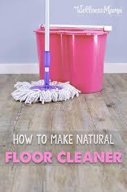 Wood Floor Cleaner Diy Floor Cleaner Recipe Wellness