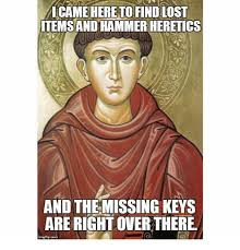 Lost Keys Meme - camehereto find lost itemsand hammer meretics and themissing keys