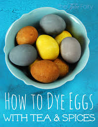 bigelow tea u0026 natural egg dyeing the tiptoe fairy