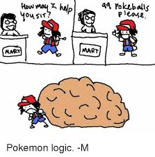Pokemon Logic Meme - mms a pokeballs peake mart pokemon logic m logic meme on me me