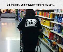 Funny Walmart Memes - funny memes oh walmart your customers make my day