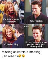 Chandler Meme - uh is your name chandler chandler bing uh yes it is everythin