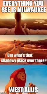 Milwaukee Meme - simba shadowy place meme imgflip