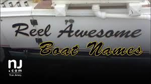 reely bad boat names in jersey waters youtube