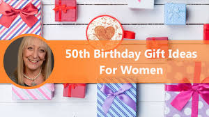 gifts for a woman how to choose a 50th birthday gift for a woman