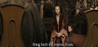Lord Of The Meme - the lord of the memes