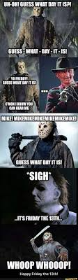 Friday The 13th Memes - silly friday the 13th meme haha jason freddy and michael myers
