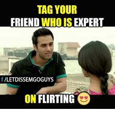 Tag A Friend Meme - tag your friend who is expert f iletdissemgoguys on flirting