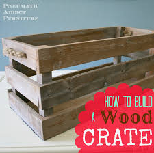 Wood You Furniture Pneumatic Addict How To Build A Wood Crate