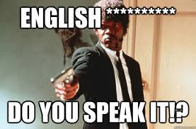 Speak English Meme - is it racist to say this is america speak english off topic