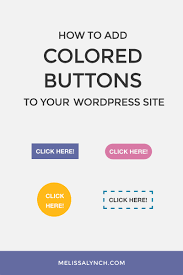 wordpress quick tutorial how to add colored buttons to your wordpress site wordpress