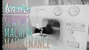 basic sewing machine maintenance how to clean and oil your