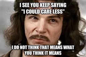 You Keep Using That Word Meme - livememe com inago montoya sees you keep using that word and he