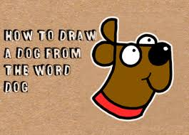 how to draw a dog from the word dog easy step by step drawing